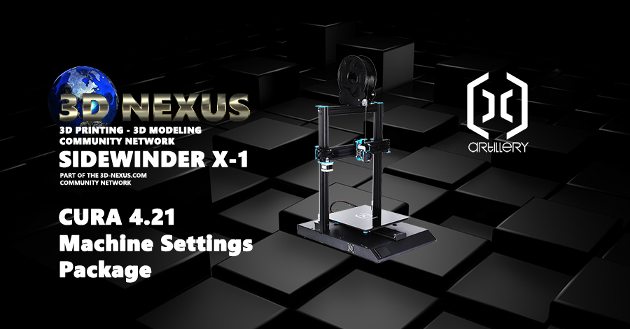 Artillery Sidewinder X1 Cura 4.2.1 Machine Settings & Profile Released...