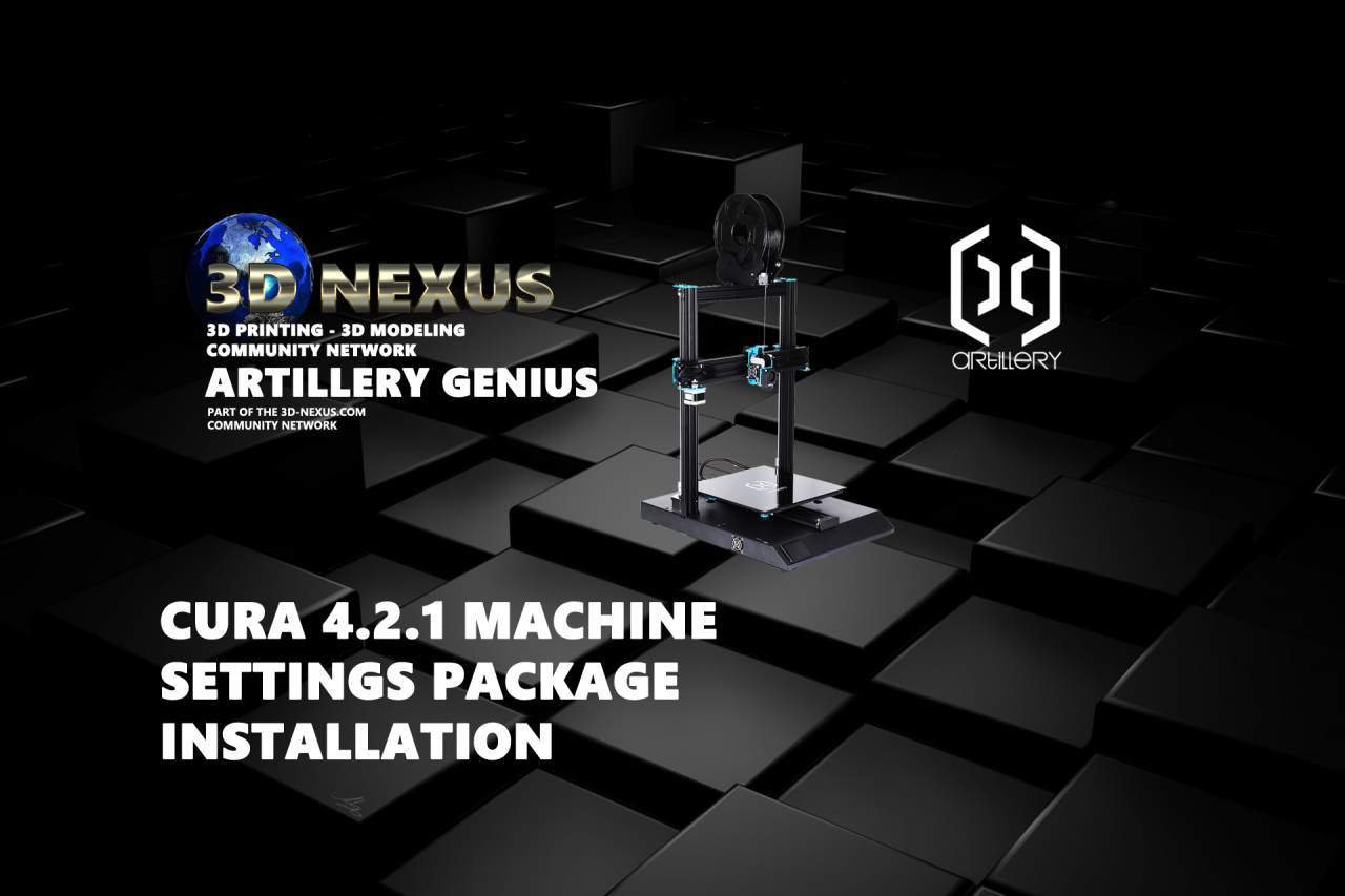Artillery Genius Cura 4.2.1 Machine Settings & Profile Released...