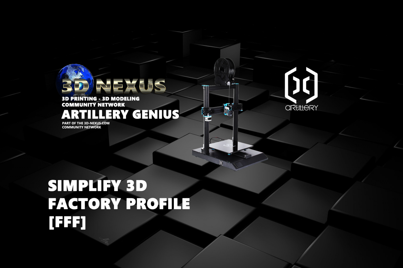 Artillery Genius Simplify 3D Factory Profile