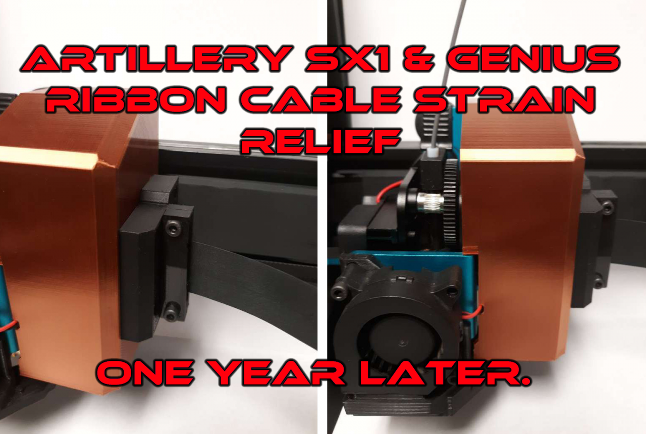 Artillery SX1 And Genius Ribbon Cable Strain Relief - One Year Later...
